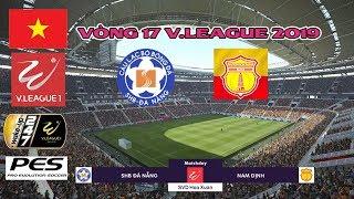 Đà Nẵng vs Nam Định | Vòng 17 - V.League 2019 | Gameplay | PES (PC) | Bình Luận Tiếng Việt