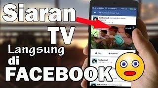 Cara Live Streaming TV Melalui Facebook - Movie Juga bisa Sob...😎