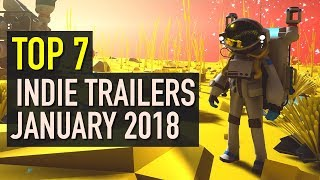 Top 7 Best Looking Indie Game Trailers - January 2018