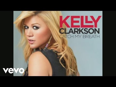 Kelly Clarkson - Catch My Breath (Audio)