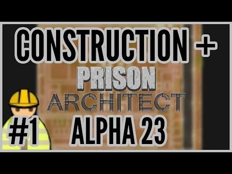 It's Happening! = Construction + Prison Architect Alpha 23 #1
