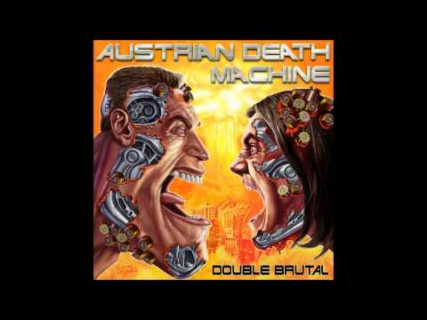 Austrian Death Machine - Iron Fist [Motörhead Cover]