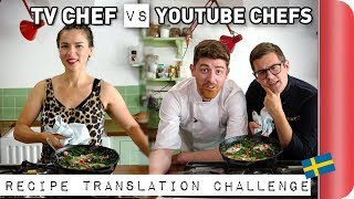 TV CHEF vs YouTube CHEFS | Swedish Recipe Translation Challenge