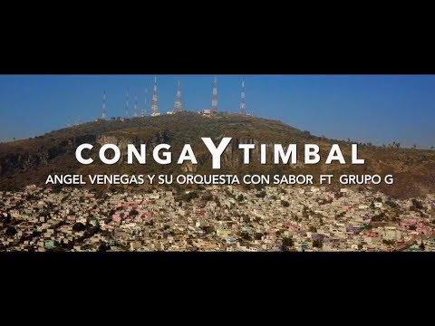 Conga y Timbal (Ángel Venegas y su Orquesta con Sabor FT. Grupo G) VIDEO OFICIAL