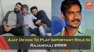 Ajay Devgn To Play Important Role In Rajamouli RRR..