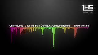 OneRepublic - Counting Stars (Airmow & Oddcube Remix) | [1 Hour Version]