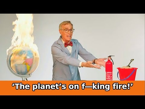 'The planet's on f—king fire!' Bill Nye on why we need a Green New Deal