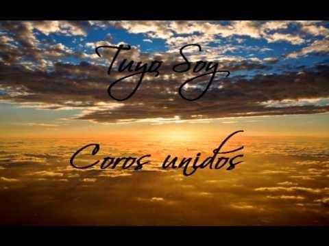 Tuyo Soy -  Coros unidos