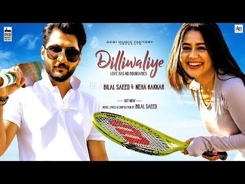 DilliWaliye (Full Video) Bilal Saeed - Neha Kakkar