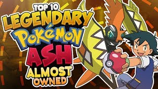 Top 10 LEGENDARY Pokémon Ash Ketchum Almost Owned