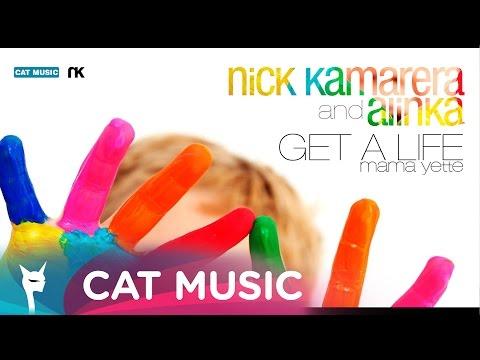 Nick Kamarera & Alinka - Get A Life (Mama Yette)