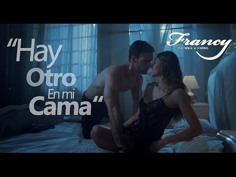 Hay Otro En Mi Cama -  Video Oficial  Francy