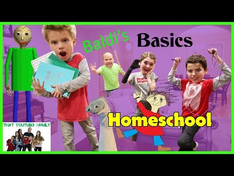 Baldi's Basics In Education And Learning In Real Life HOMESCHOOL / That YouTub3 Family