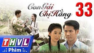THVL | Con gái chị Hằng - Tập 33