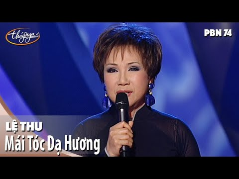 PBN 74 | Lệ Thu - Mái Tóc Dạ Hương