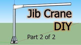 DIY Jib Crane Part 2 of 2