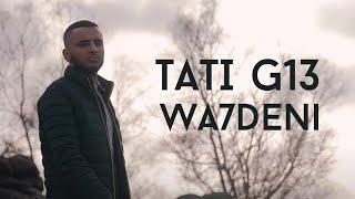 TATI G13 - Wa7deni (Clip Officiel)