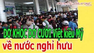 D.Ở KH.Ó.C D.Ở CƯỜI Việt kiều Mỹ về nước ngh.ỉ h.ư.u