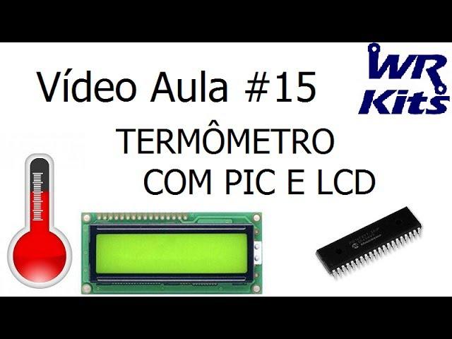 TERMÔMETRO COM PIC E LCD - Vídeo Aula #15