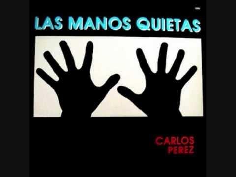 Carlos Perez Las Manos Quietas