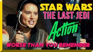 The Last Jedi Action. Worse Than You Remember