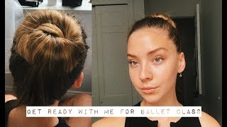 Get Ready With Me For Ballet Class