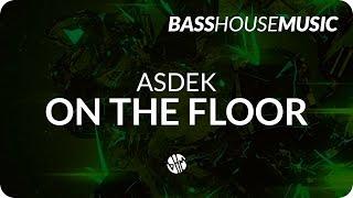 ASDEK - On The Floor