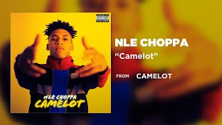 NLE Choppa - Camelot [Official Audio] | Warner Records