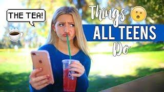 Things ALL TEENS DO! | Kalista Elaine