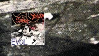 "Sonic Youth - ""Evol"" [Full LP] (1986)"