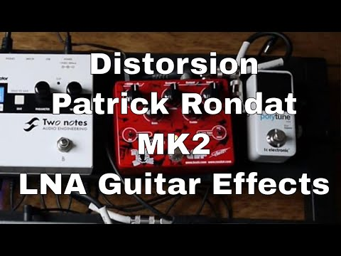 Test de la pédale de distorsion LNA Signature Patrick Rondat