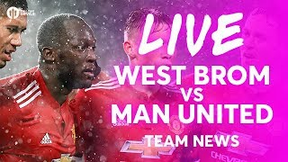 LUKAKU & LINGARD!!! West Bromwich Albion vs Manchester United LIVE TEAM NEWS STREAM