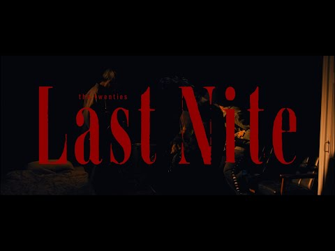 the twenties - Last Nite (Official Music Video)