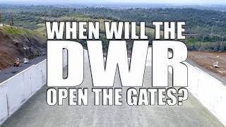 It's Just a Matter of Time before the DWR opens the Main Spillway