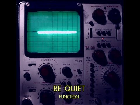 Be Quiet - Function