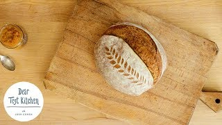 How Do I Make The Best Sourdough Bread? | Dear Test Kitchen