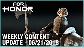 For Honor: Week 6/21/2018   Weekly Content Update   Ubisoft [NA]