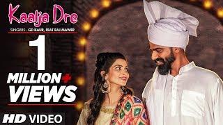 Kaalja Dre New Haryanvi Video Gd Kaur,Feat Raj Mawer,Yashpal Bajana,Sonika Singh Haryanvi 2019