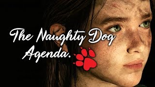 """The Naughty Dog """"Agenda"""" - An Honest, Open Conversation"""