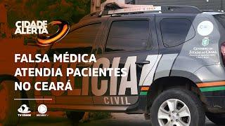 Falsa médica utilizava documentos de profissional paulista para atender pacientes no Ceará