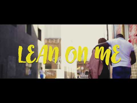 HE3B ft Eugy - Lean On Me (Official Video)