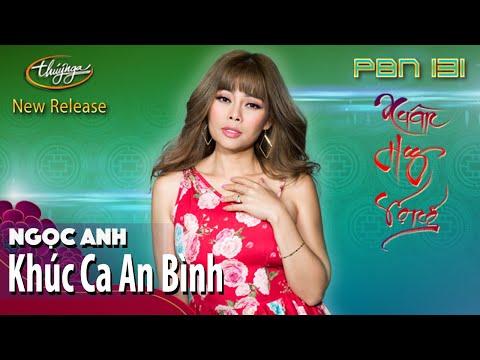PBN 131 | Ngọc Anh - Khúc Ca An Bình