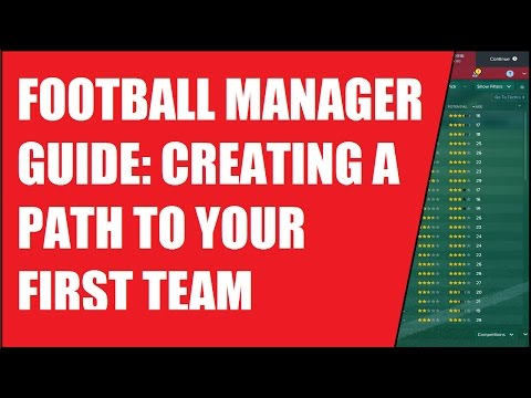 Football Manager Guide Creating a Path To Your First Team - Football Manager Tips