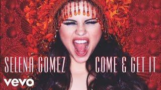Selena Gomez - Come & Get It (Audio Only)