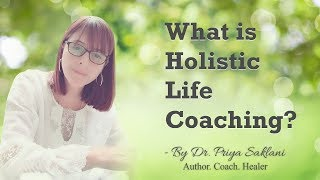 What is Holistic Life Coaching?