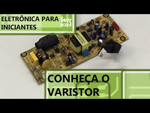 VARISTOR: CONHEÇA O COMPONENTE | Eletrônica para Iniciantes #131