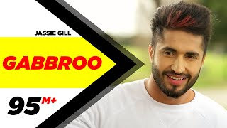 Gabroo – Jassi Gill Punjabi Video Download New Video HD