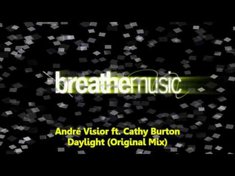 André Visior feat. Cathy Burton - Daylight (Original Mix)
