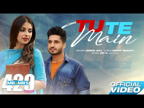 Jassie Gill - Tu Te Main (Official Video) Mr & Mrs 420 Returns