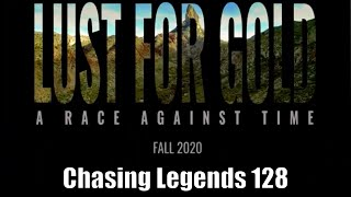 Chasing Legends 128: Lust for Gold: A Race Against Time
